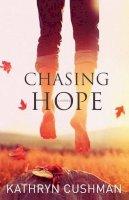 Cushman, Kathryn - Chasing Hope - 9780764208270 - V9780764208270