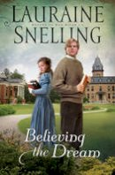 Snelling, Lauraine - Believing the Dream (Return to Red River, Book 2) - 9780764208287 - V9780764208287