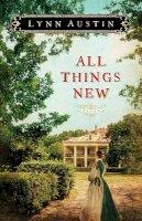 Austin, Lynn - All Things New - 9780764208973 - V9780764208973