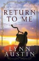 Austin, Lynn - Return to Me - 9780764208980 - V9780764208980