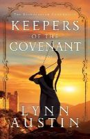 Austin, Lynn - Keepers of the Covenant (The Restoration Chronicles) - 9780764208997 - V9780764208997