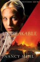 Mehl, Nancy - Unbreakable (Road to Kingdom) - 9780764209284 - V9780764209284