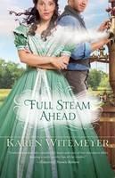 Witemeyer, Karen - Full Steam Ahead - 9780764209673 - V9780764209673