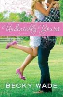 Wade, Becky - Undeniably Yours - 9780764209758 - V9780764209758