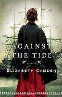 Camden, Elizabeth - Against the Tide - 9780764210235 - V9780764210235