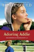 Gould, Leslie - Adoring Addie - 9780764210327 - V9780764210327