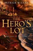 Carr, Patrick W. - Hero's Lot, The (The Staff and the Sword) - 9780764210440 - V9780764210440