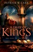 Carr, Patrick W. - Draw of Kings, A (The Staff and the Sword) - 9780764210457 - V9780764210457