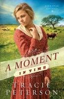Peterson, Tracie - A Moment in Time (Lone Star Brides) (Volume 2) - 9780764210594 - V9780764210594