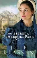 Klassen, Julie - The Secret of Pembrooke Park - 9780764210716 - V9780764210716