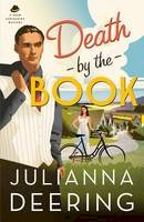 Deering, Julianna - Death by the Book (A Drew Farthering Mystery) - 9780764210969 - V9780764210969
