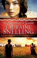 Snelling, Lauraine - To Everything a Season (Song of Blessing) - 9780764211041 - V9780764211041