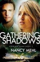 Mehl, Nancy - Gathering Shadows (Finding Sanctuary) - 9780764211577 - V9780764211577