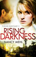 Mehl, Nancy - Rising Darkness (Finding Sanctuary) - 9780764211591 - V9780764211591