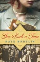 Breslin, Kate - For Such a Time - 9780764211607 - V9780764211607