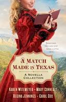 Mary Connealy, Karen Witemeyer, Carol Cox, Regina Jennings - Match Made in Texas, A: A Novella Collection - 9780764211768 - V9780764211768