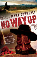 Connealy, Mary - No Way Up (The Cimarron Legacy) - 9780764211812 - V9780764211812