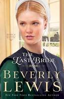 Lewis, Beverly - Last Bride, The (Home to Hickory Hollow) - 9780764211980 - V9780764211980