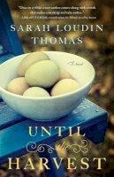 Thomas, Sarah Loudin - Until the Harvest - 9780764212260 - V9780764212260