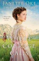 Oke, Janette, Logan, Laurel Oke - Where Courage Calls (Return to the Canadian West) - 9780764212314 - V9780764212314