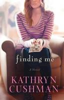 Cushman, Kathryn - Finding Me - 9780764212611 - V9780764212611