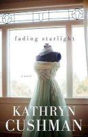 Cushman, Kathryn - Fading Starlight - 9780764212628 - V9780764212628