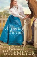 Witemeyer, Karen - A Worthy Pursuit - 9780764212802 - V9780764212802