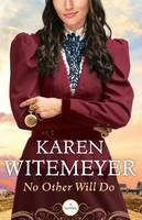 Witemeyer, Karen - No Other Will Do - 9780764212819 - V9780764212819