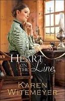 Witemeyer, Karen - Heart on the Line - 9780764212826 - V9780764212826