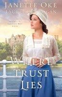 Oke, Janette, Logan, Laurel Oke - Where Trust Lies (Return to the Canadian West) - 9780764213182 - V9780764213182