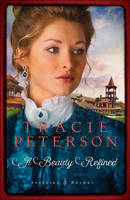 Peterson, Tracie - A Beauty Refined (Sapphire Brides) - 9780764213250 - V9780764213250