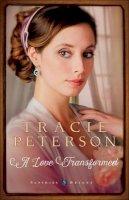 Peterson, Tracie - A Love Transformed (Sapphire Brides) - 9780764213267 - V9780764213267