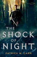 Carr, Patrick W. - The Shock of Night - 9780764213465 - V9780764213465
