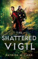 Carr, Patrick W. - The Shattered Vigil (The Darkwater Saga) - 9780764213472 - V9780764213472