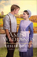 Gould, Leslie - Amish Weddings (Neighbors of Lancaster County) - 9780764216947 - V9780764216947