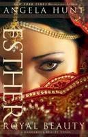 Hunt, Angela - Esther: Royal Beauty (A Dangerous Beauty Novel) - 9780764216954 - V9780764216954