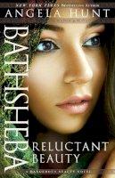 Hunt, Angela - Bathsheba: Reluctant Beauty (A Dangerous Beauty Novel) - 9780764216961 - V9780764216961