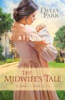 Parr, Delia - The Midwife's Tale (At Home in Trinity) - 9780764217333 - V9780764217333