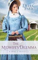 Parr, Delia - The Midwife's Dilemma (At Home in Trinity) - 9780764217357 - V9780764217357