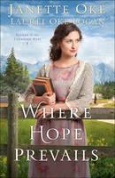 Oke, Janette, Logan, Laurel Oke - Where Hope Prevails (Return to the Canadian West) - 9780764217685 - V9780764217685