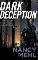 Mehl, Nancy - Dark Deception (Defenders of Justice) - 9780764217784 - V9780764217784