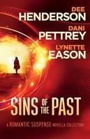 Henderson, Dee, Pettrey, Dani, Eason, Lynette - Sins of the Past: A Romantic Suspense Novella Collection - 9780764217975 - V9780764217975