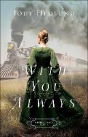 Hedlund, Jody - With You Always (Orphan Train) - 9780764218040 - V9780764218040