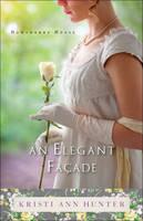 Hunter, Kristi Ann - An Elegant Façade (Hawthorne House) - 9780764218255 - V9780764218255