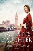 Delamere, Jennifer - The Captain's Daughter (London Beginnings) - 9780764219207 - V9780764219207