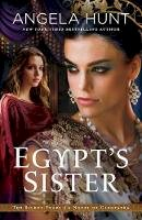 Hunt, Angela - Egypt's Sister: A Novel of Cleopatra (The Silent Years) - 9780764219320 - V9780764219320