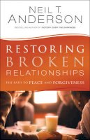 Anderson, Neil T. - Restoring Broken Relationships: The Path to Peace and Forgiveness - 9780764220241 - V9780764220241