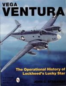 John C. Stanaway - Vega Ventura: The Operational Story of Lockheed's Lucky Star (Schiffer Military History) - 9780764300875 - V9780764300875