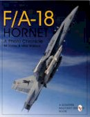 Bill Holder, Mike Wallace - Mcdonnell-Douglas F/A-18 Hornet: A Photo Chronicle (Schiffer Military/Aviation History) - 9780764302435 - V9780764302435