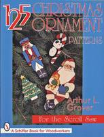 Grover, Arthur L. - 125 Christmas Ornament Patterns for the Scroll Saw (Schiffer Book for Collectors) - 9780764303234 - V9780764303234